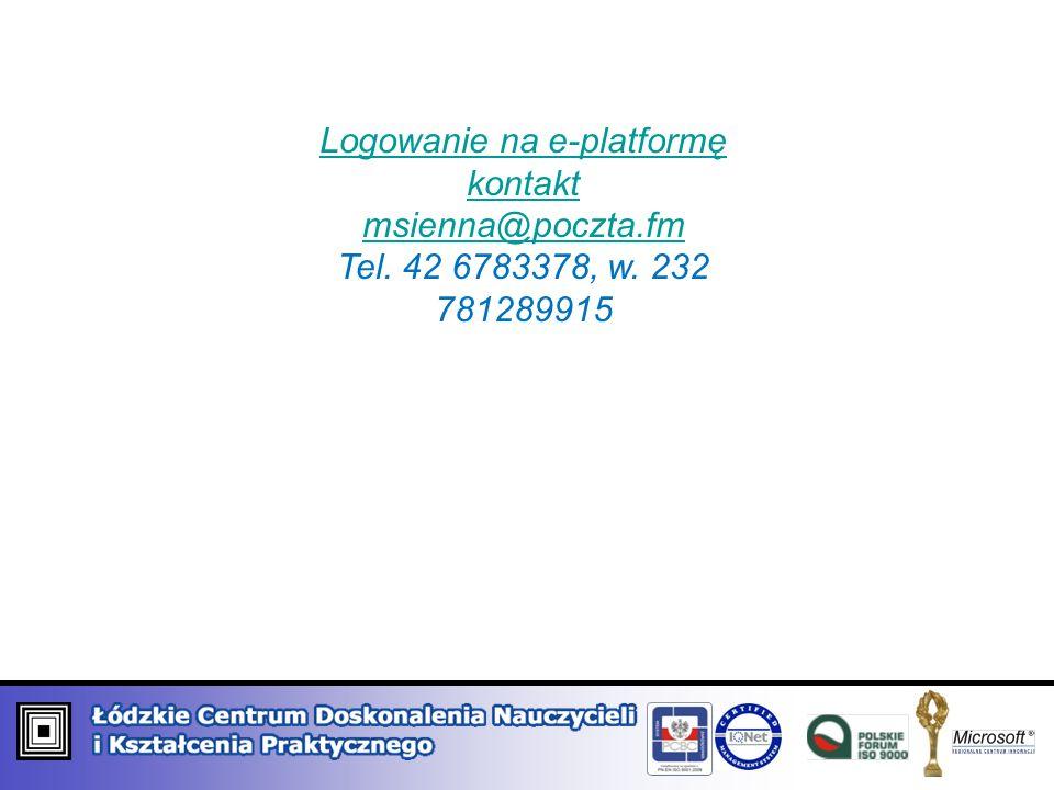 Logowanie na e-platformę kontakt msienna@poczta.fm Tel. 42 6783378, w. 232 781289915
