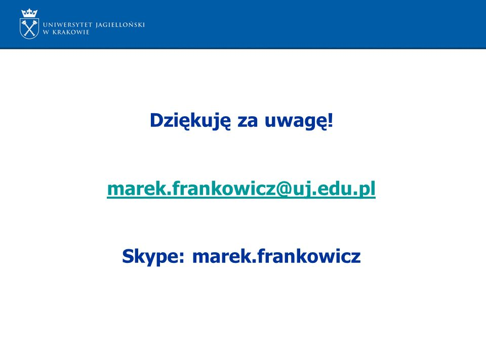Dziękuję za uwagę! marek.frankowicz@uj.edu.pl Skype: marek.frankowicz