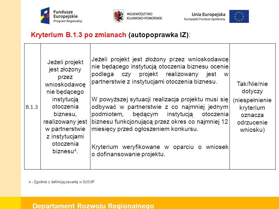 """Departament Rozwoju Regionalnego Kryterium B.1.11 po zmianach (autopoprawka IZ): Usunięto z definicji kryterium zapis: """"lub partner"""