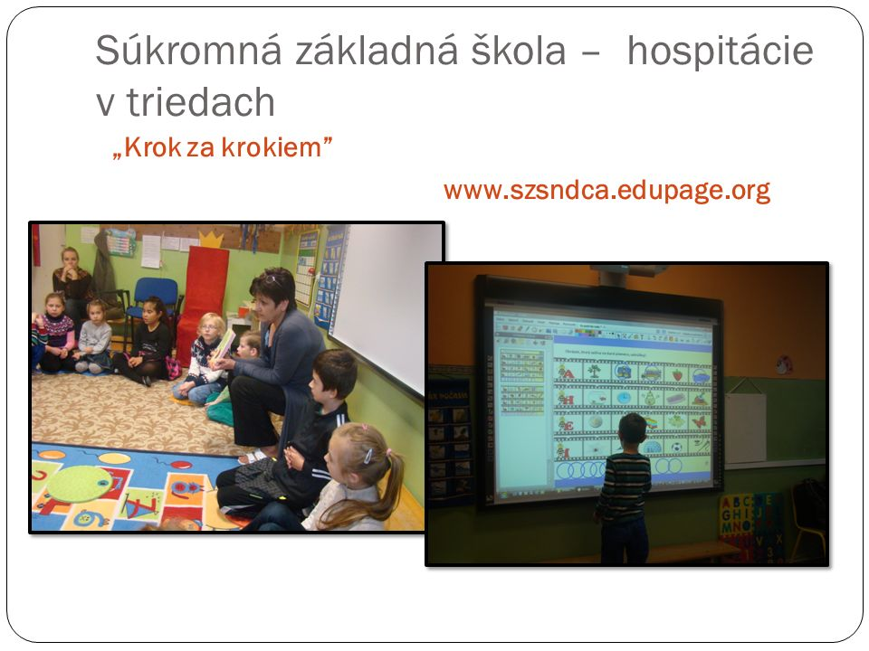 """Súkromná základná škola – hospitácie v triedach """"Krok za krokiem www.szsndca.edupage.org"""