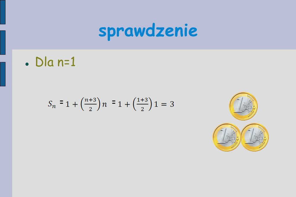 sprawdzenie Dla n=1 ==