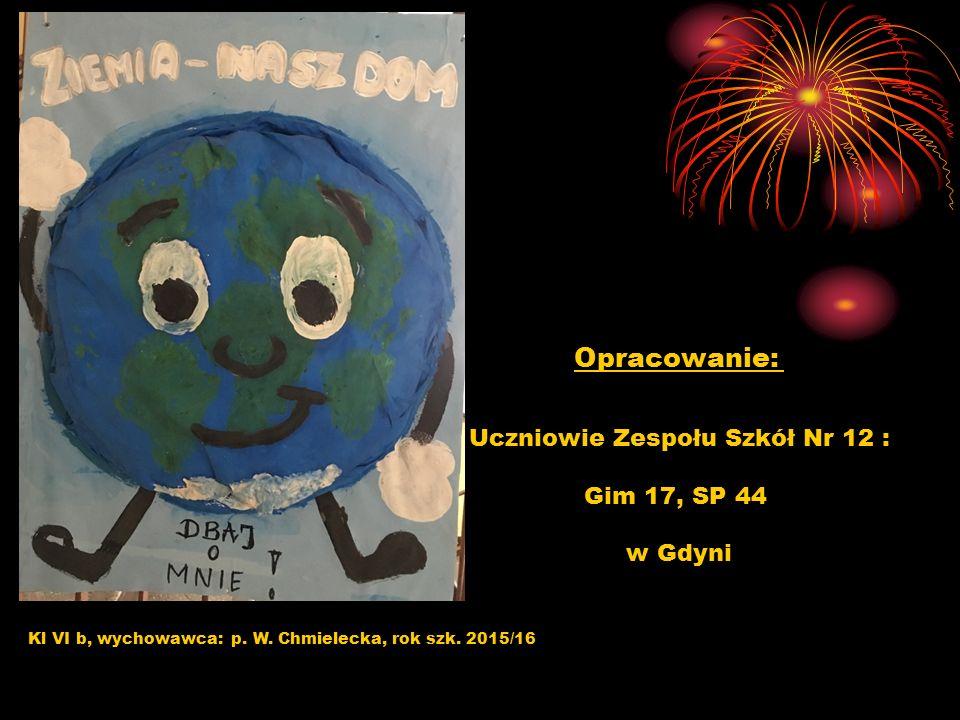 Kl VI b, wychowawca: p. W. Chmielecka, rok szk. 2015/16 Opracowanie: Uczniowie Zespołu Szkół Nr 12 : Gim 17, SP 44 w Gdyni