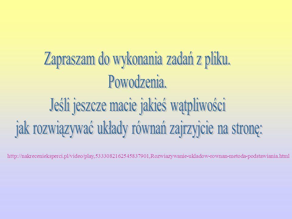 http://nakrecenieksperci.pl/video/play,5333082162545837901,Rozwiazywanie-ukladow-rownan-metoda-podstawiania.html