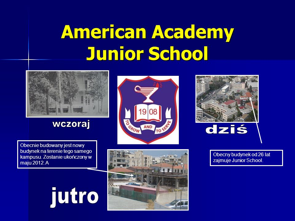 American Academy Junior School Obecnie budowany jest nowy budynek na terenie tego samego kampusu.