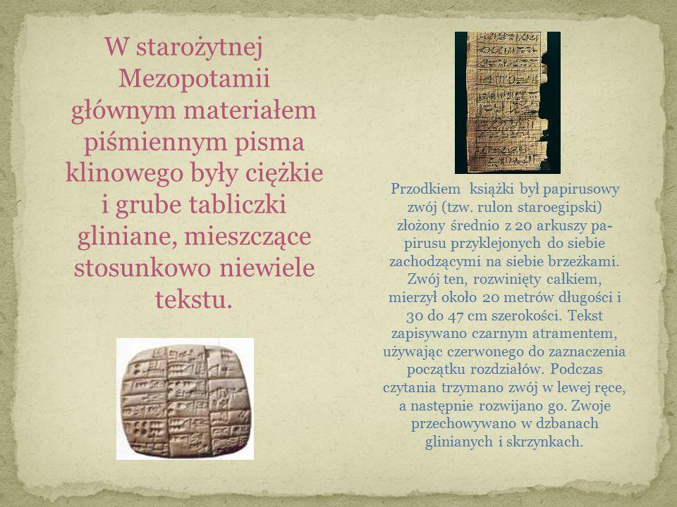 W starożytnej Mezopotamii głównym materiałem piśmiennym pisma klinowego były ciężkie i grube tabliczki gliniane, mieszczące stosunkowo niewiele tekstu