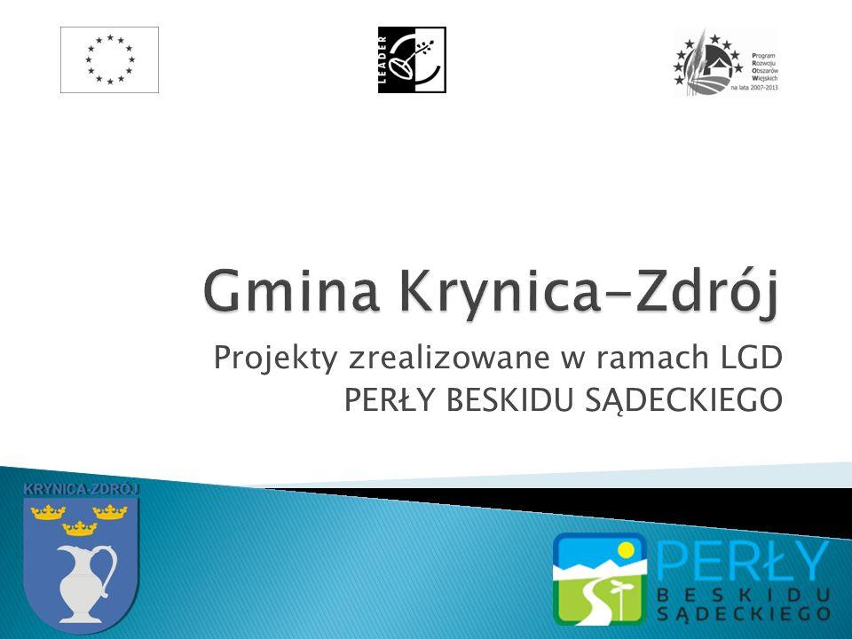 Projekty zrealizowane w ramach LGD PERŁY BESKIDU SĄDECKIEGO