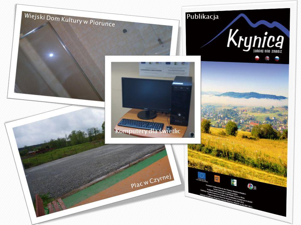 Wiejski Dom Kultury w Piorunce Publikacja Plac w Czyrnej Komputery dla świetlic