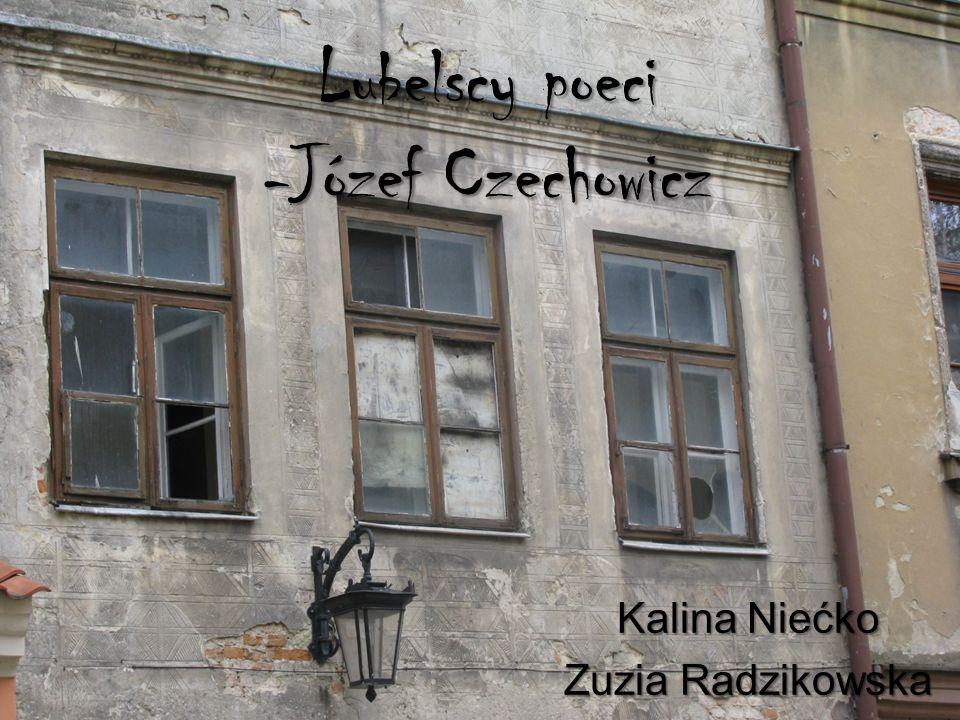 Ż ycie poety Józef Czechowicz urodził się w Lublinie 15 marca 1903 roku.