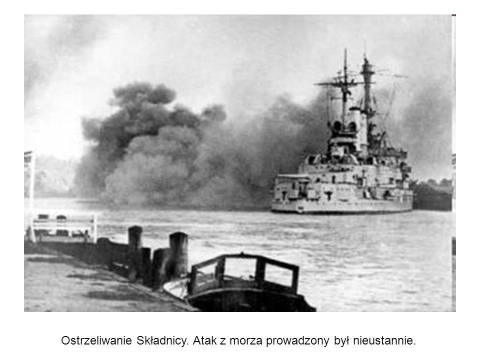 Ostrzeliwanie Składnicy. Atak z morza prowadzony był nieustannie.