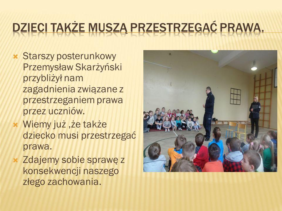  Starszy posterunkowy Przemysław Skarżyński przybliżył nam zagadnienia związane z przestrzeganiem prawa przez uczniów.