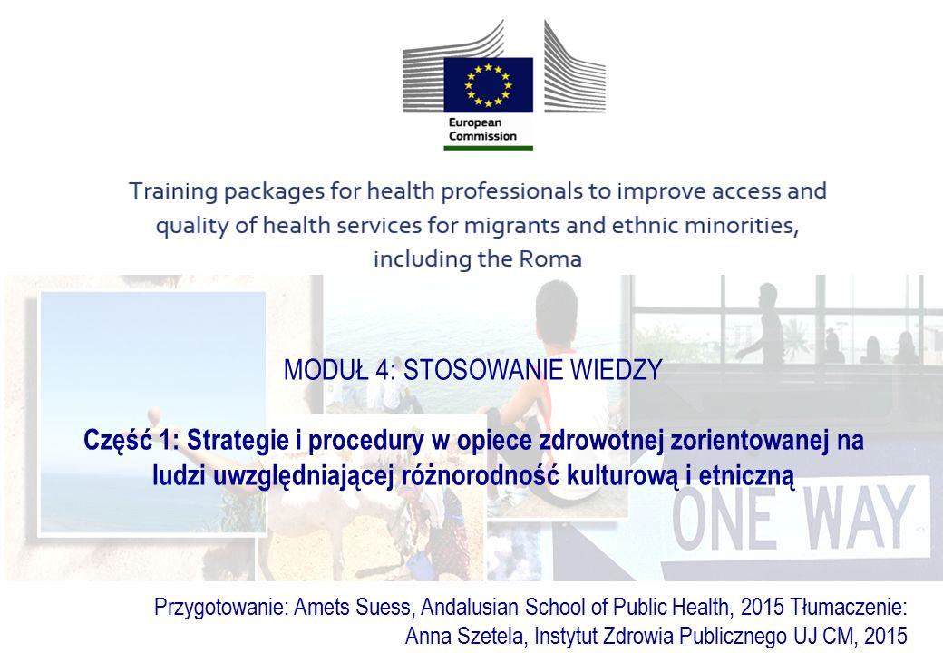 MODUŁ 4: STOSOWANIE WIEDZY Część 1: Strategie i procedury w opiece zdrowotnej zorientowanej na ludzi uwzględniającej różnorodność kulturową i etniczną