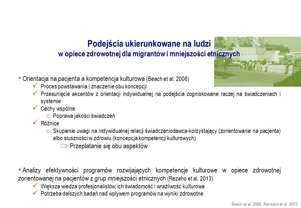 Podejścia ukierunkowane na ludzi w opiece zdrowotnej dla migrantów i mniejszości etnicznych Beach et al. 2006; Renzaho et al. 2013. Orientacja na pacj