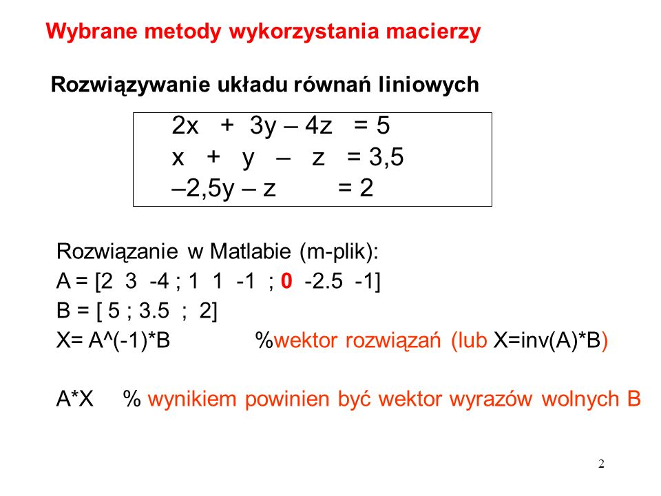 …sprawdzenie rozwiązań: s1=A(1,1)*X(1)+ A(1,2)*X(2)+A(1,3)*X(3)-B(1) ….