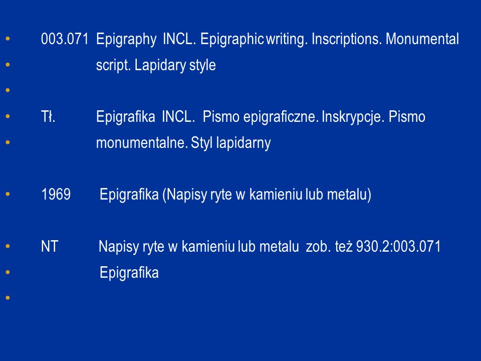 003.071 Epigraphy INCL.Epigraphic writing. Inscriptions.