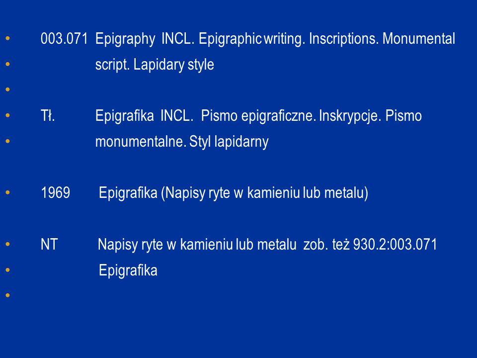 003.071 Epigraphy INCL. Epigraphic writing. Inscriptions. Monumental script. Lapidary style Tł. Epigrafika INCL. Pismo epigraficzne. Inskrypcje. Pismo