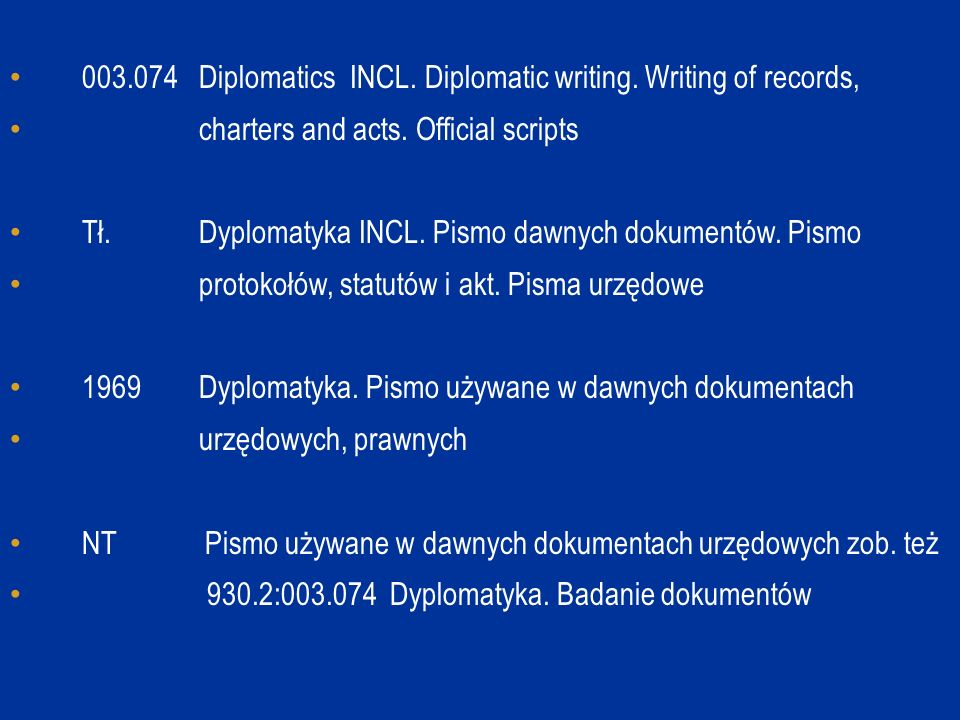 003.074 Diplomatics INCL. Diplomatic writing. Writing of records, charters and acts.