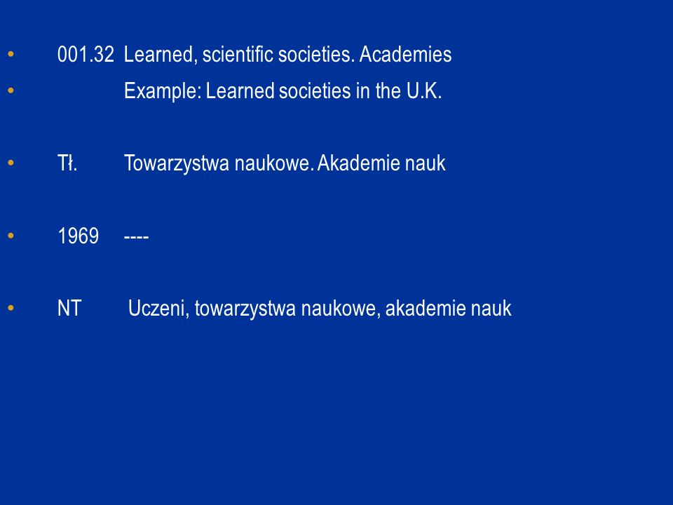 001.32 Learned, scientific societies. Academies Example: Learned societies in the U.K. Tł. Towarzystwa naukowe. Akademie nauk 1969 ---- NT Uczeni, tow