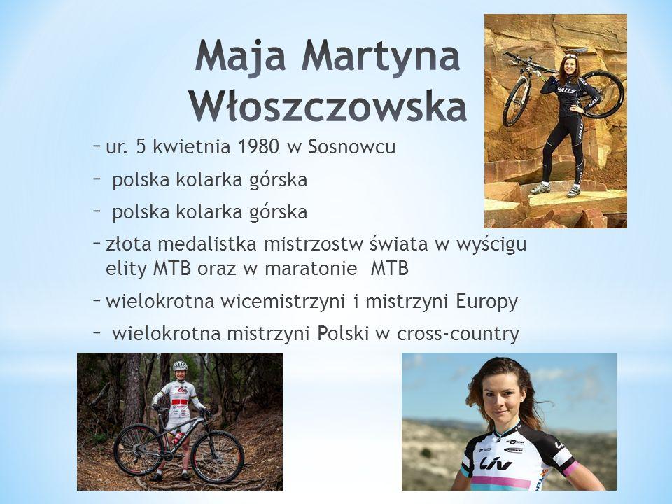 – ur. 5 kwietnia 1980 w Sosnowcu – polska kolarka górska – złota medalistka mistrzostw świata w wyścigu elity MTB oraz w maratonie MTB – wielokrotna w