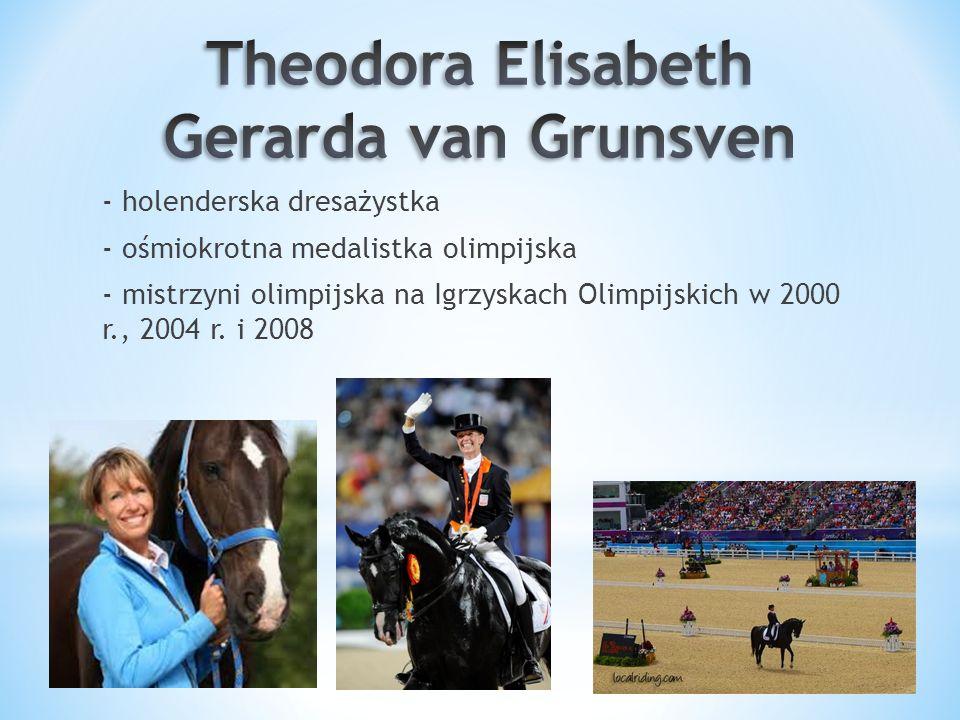 - holenderska dresażystka - ośmiokrotna medalistka olimpijska - mistrzyni olimpijska na Igrzyskach Olimpijskich w 2000 r., 2004 r.