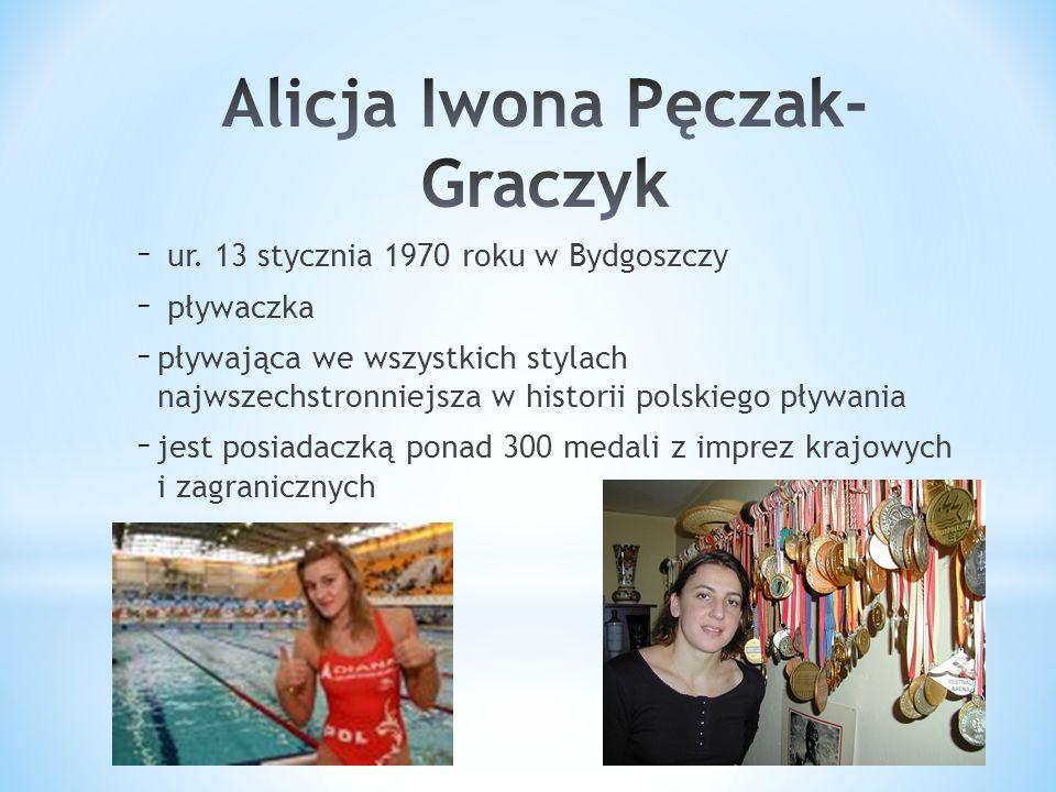 – ur. 13 stycznia 1970 roku w Bydgoszczy – pływaczka – pływająca we wszystkich stylach najwszechstronniejsza w historii polskiego pływania – jest posi