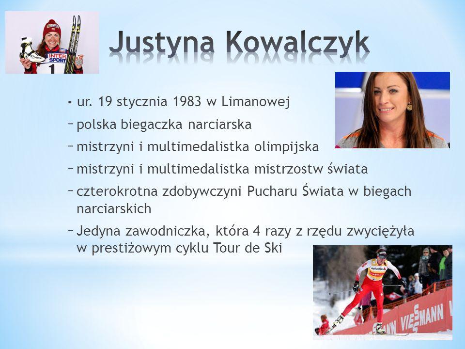 - ur. 19 stycznia 1983 w Limanowej – polska biegaczka narciarska – mistrzyni i multimedalistka olimpijska – mistrzyni i multimedalistka mistrzostw świ