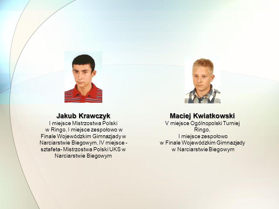 Jakub Krawczyk I miejsce Mistrzostwa Polski w Ringo, I miejsce zespołowo w Finale Wojewódzkim Gimnazjady w Narciarstwie Biegowym, IV miejsce - sztafet