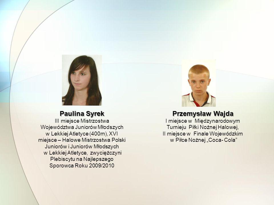Paulina Syrek III miejsce Mistrzostwa Województwa Juniorów Młodszych w Lekkiej Atletyce (400m), XVI miejsce – Halowe Mistrzostwa Polski Juniorów i Jun