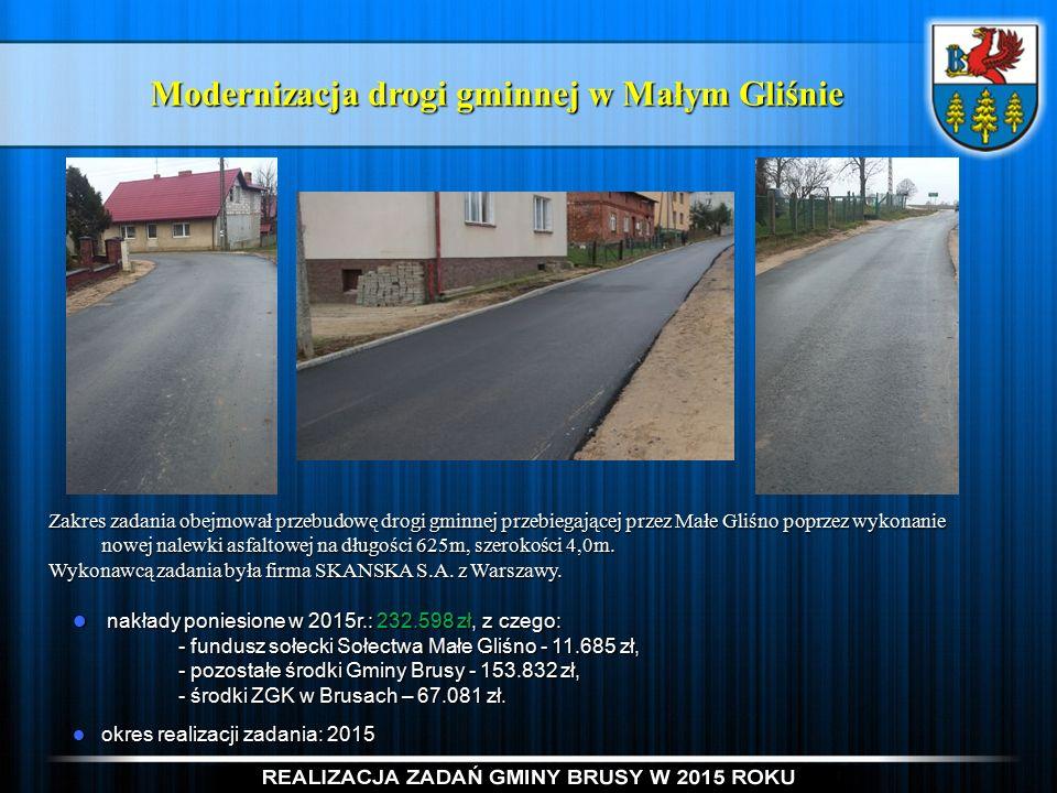 Modernizacja drogi gminnej w Małym Gliśnie Zakres zadania obejmował przebudowę drogi gminnej przebiegającej przez Małe Gliśno poprzez wykonanie nowej nalewki asfaltowej na długości 625m, szerokości 4,0m.