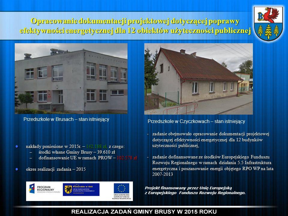 Opracowanie dokumentacji projektowej dotyczącej poprawy efektywności energetycznej dla 12 obiektów użyteczności publicznej nakłady poniesione w 2015r.