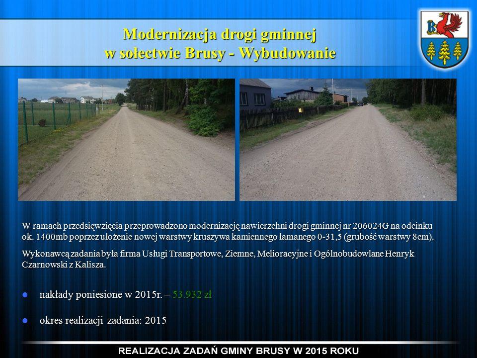 Modernizacja drogi gminnej w sołectwie Brusy - Wybudowanie nakłady poniesione w 2015r.