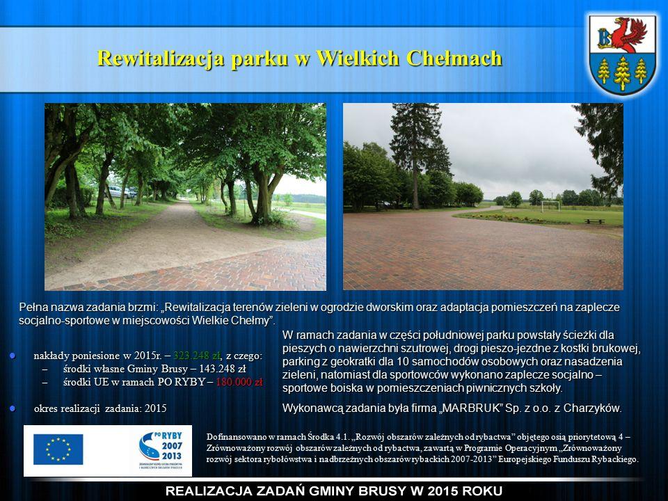 Rewitalizacja parku w Wielkich Chełmach nakłady poniesione w 2015r.