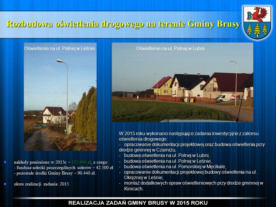 Rozbudowa oświetlenia drogowego na terenie Gminy Brusy nakłady poniesione w 2015r.