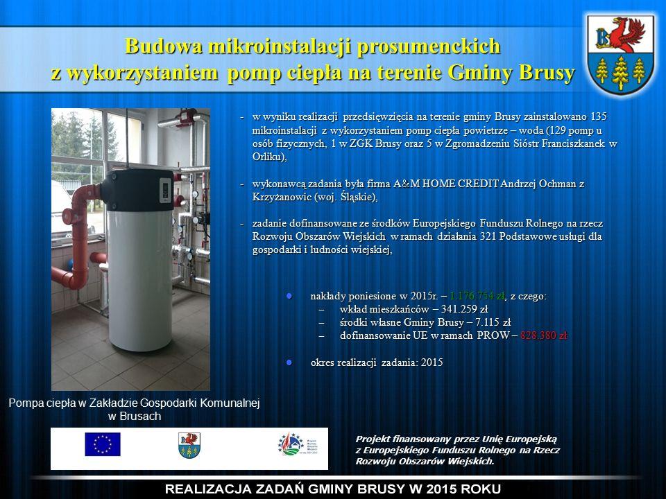 Budowa mikroinstalacji prosumenckich z wykorzystaniem pomp ciepła na terenie Gminy Brusy nakłady poniesione w 2015r.