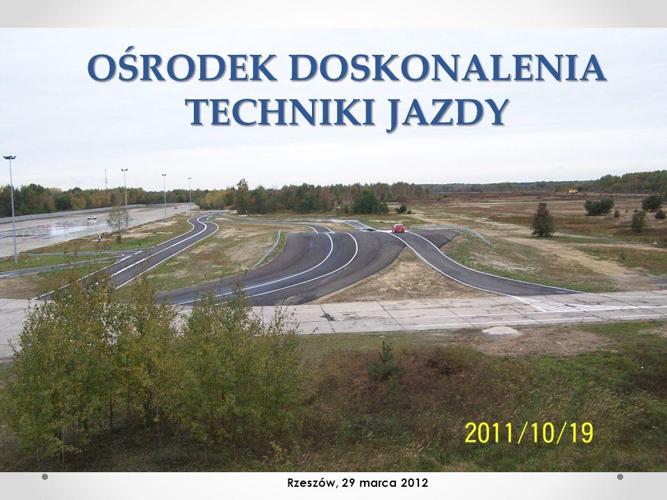 OŚRODEK DOSKONALENIA TECHNIKI JAZDY Rzeszów, 29 marca 2012