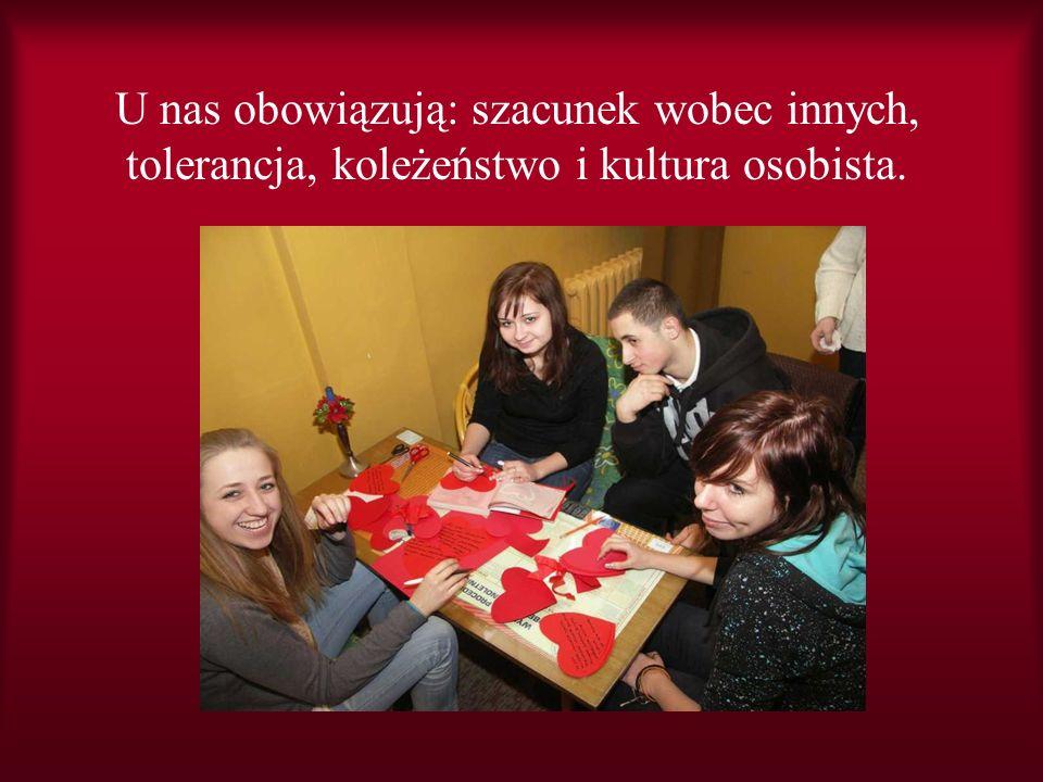 U nas obowiązują: szacunek wobec innych, tolerancja, koleżeństwo i kultura osobista.