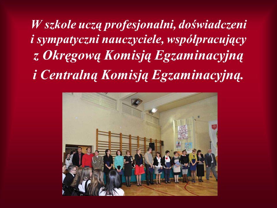 W szkole uczą profesjonalni, doświadczeni i sympatyczni nauczyciele, współpracujący z Okręgową Komisją Egzaminacyjną i Centralną Komisją Egzaminacyjną.