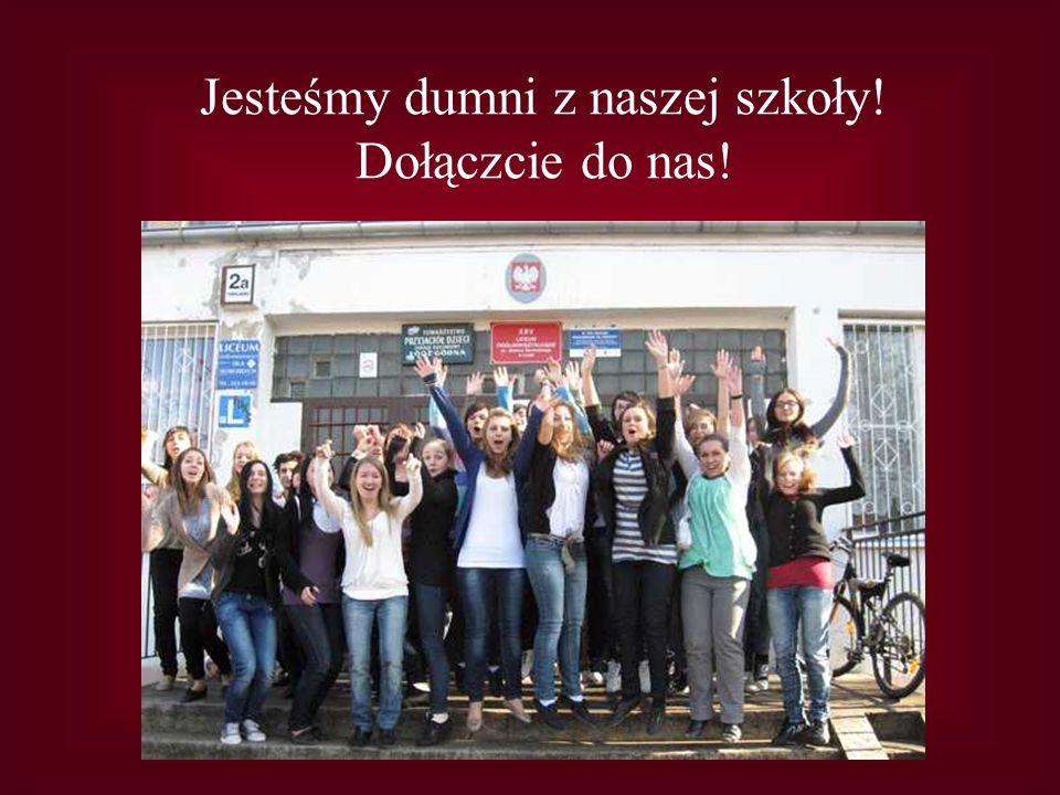 Jesteśmy dumni z naszej szkoły! Dołączcie do nas!