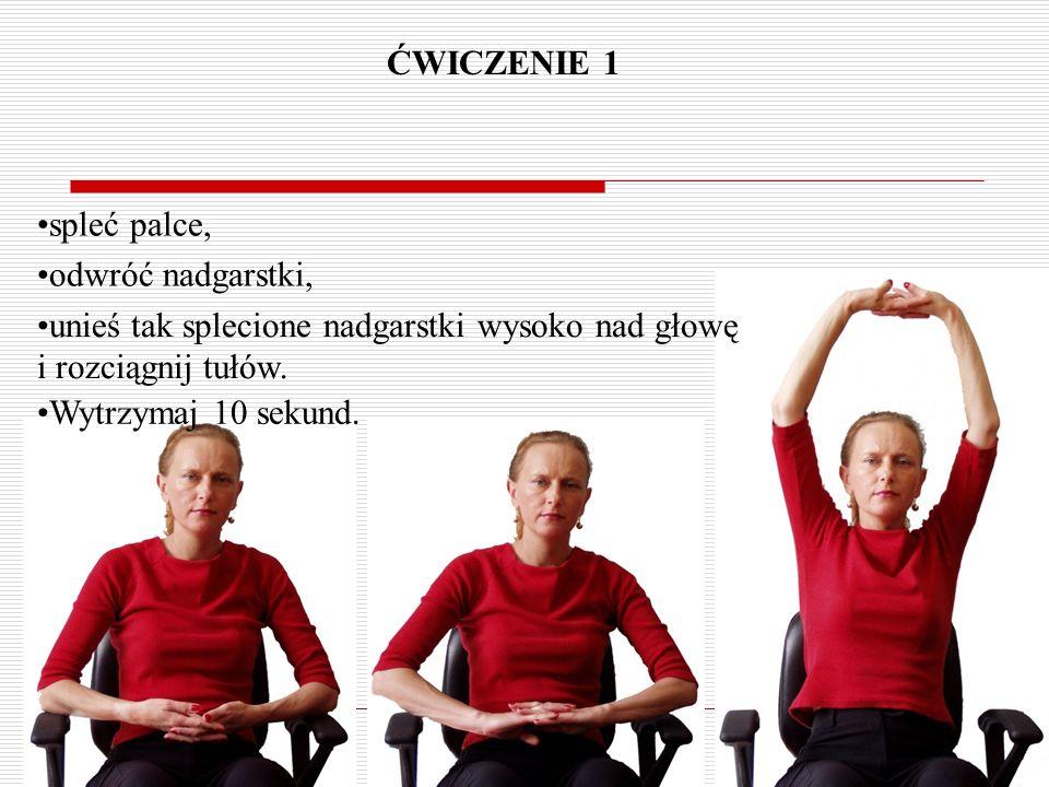 ĆWICZENIE 1 spleć palce, Wytrzymaj 10 sekund.