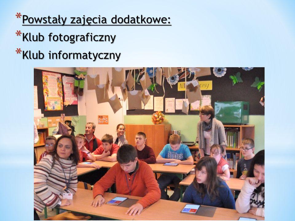 * Powstały zajęcia dodatkowe: * Klub fotograficzny * Klub informatyczny