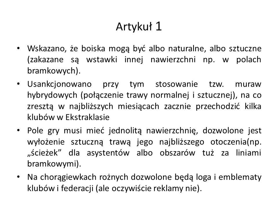 Artykuł 1 Wskazano, że boiska mogą być albo naturalne, albo sztuczne (zakazane są wstawki innej nawierzchni np.