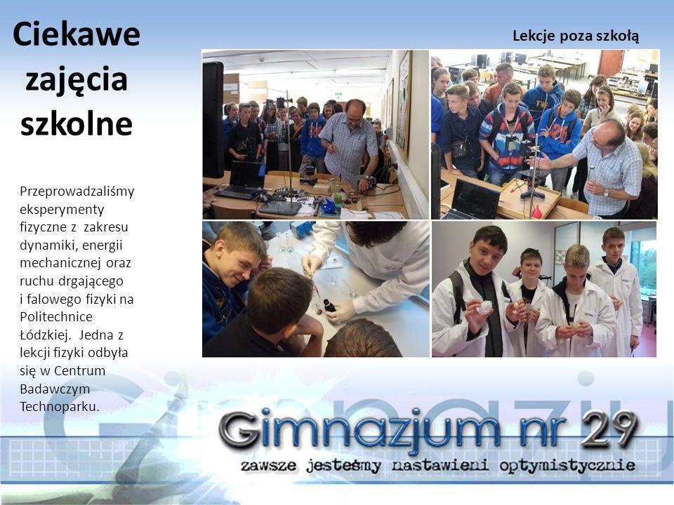 Przeprowadzaliśmy eksperymenty fizyczne z zakresu dynamiki, energii mechanicznej oraz ruchu drgającego i falowego fizyki na Politechnice Łódzkiej.