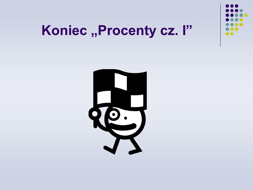 """Koniec """"Procenty cz. I"""
