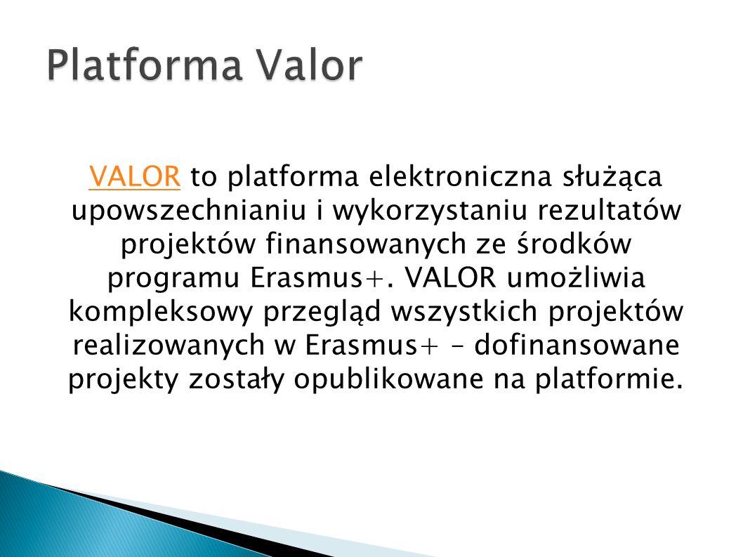 VALORVALOR to platforma elektroniczna służąca upowszechnianiu i wykorzystaniu rezultatów projektów finansowanych ze środków programu Erasmus+.