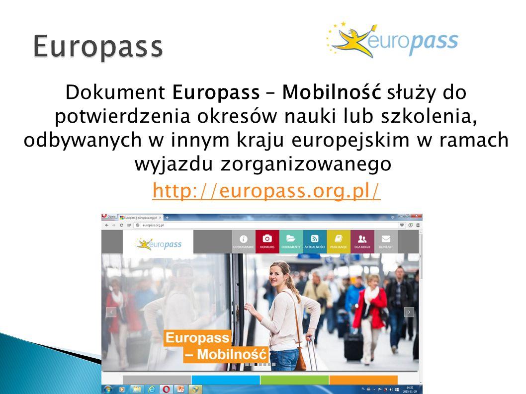 Dokument Europass – Mobilność służy do potwierdzenia okresów nauki lub szkolenia, odbywanych w innym kraju europejskim w ramach wyjazdu zorganizowanego http://europass.org.pl/