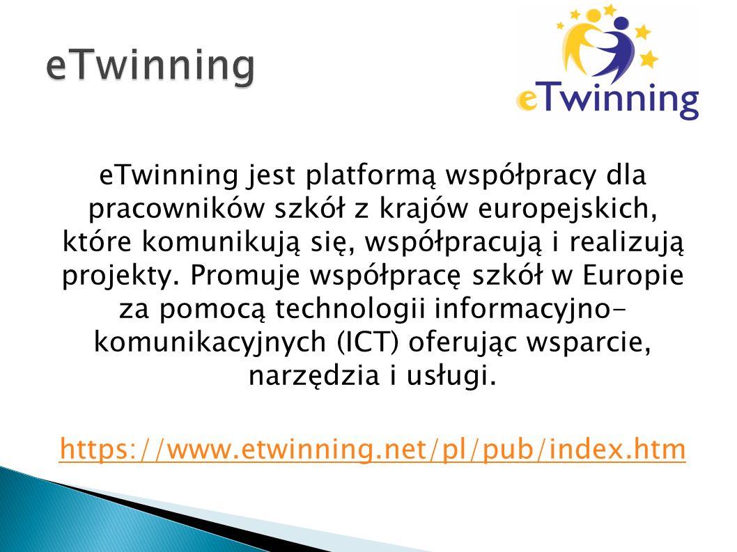 eTwinning jest platformą współpracy dla pracowników szkół z krajów europejskich, które komunikują się, współpracują i realizują projekty.