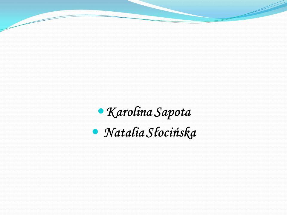 Karolina Sapota Natalia Słocińska