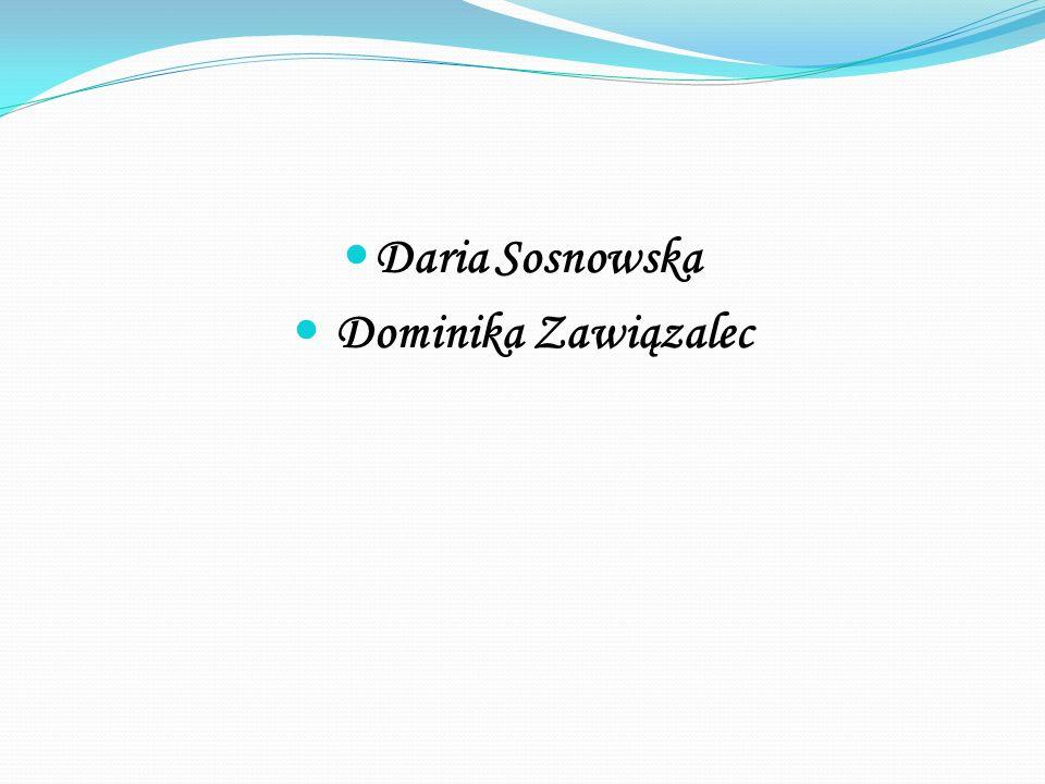 Daria Sosnowska Dominika Zawiązalec