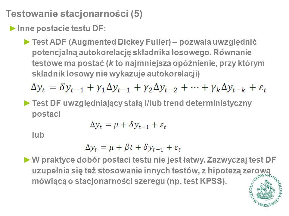 Testowanie stacjonarności (5) ►Inne postacie testu DF: ►Test ADF (Augmented Dickey Fuller) – pozwala uwzględnić potencjalną autokorelację składnika lo