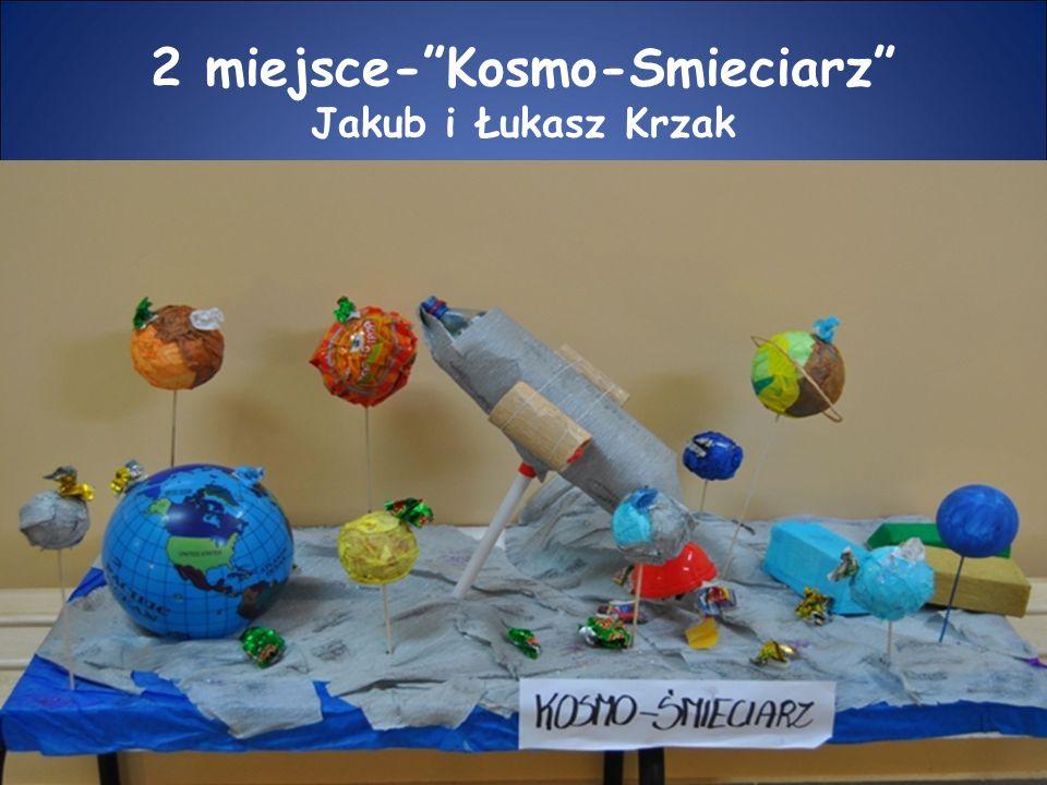 2 miejsce- Kosmo-Smieciarz Jakub i Łukasz Krzak