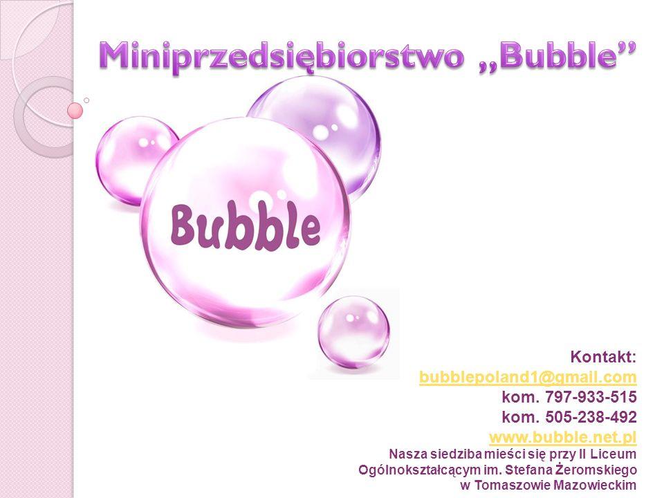 Kontakt: bubblepoland1@gmail.com kom. 797-933-515 bubblepoland1@gmail.com kom.